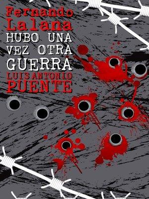 cover image of Hubo una vez otra guerra
