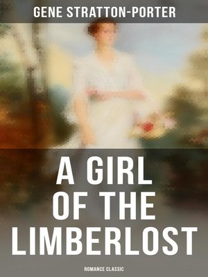 cover image of A Girl of the Limberlost (Romance Classic)