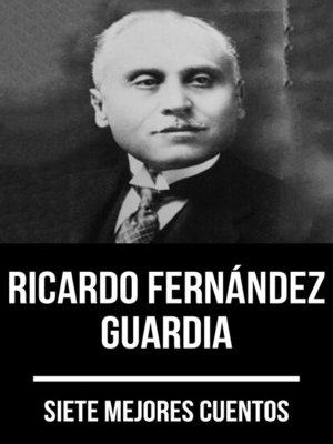 cover image of 7 mejores cuentos de Ricardo Fernández Guardia