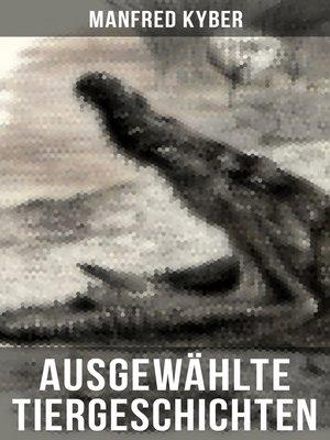 cover image of Ausgewählte Tiergeschichten