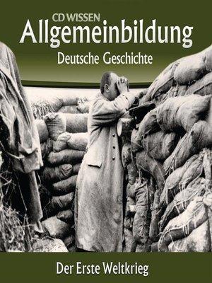 cover image of Deutsche Geschichte--Der Erste Weltkrieg