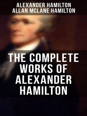 cover image of THE COMPLETE WORKS OF ALEXANDER HAMILTON