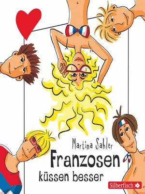 cover image of Franzosen küssen besser