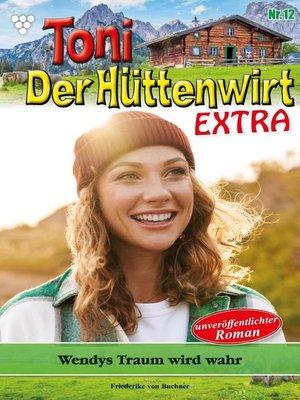 cover image of Toni der Hüttenwirt Extra 12 – Heimatroman