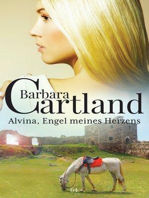 cover image of Alvina Engel meines Herzens