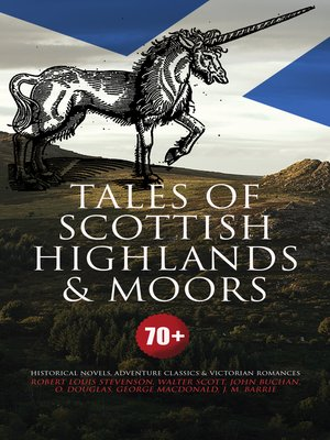 cover image of Tales of Scottish Highlands & Moors – 70+ Historical Novels, Adventure Classics & Victorian Romances