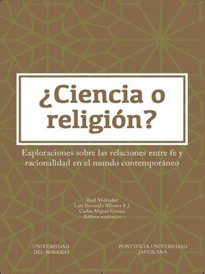 cover image of ¿Ciencia o religión?