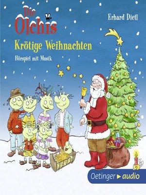 cover image of Die Olchis. Krötige Weihnachten