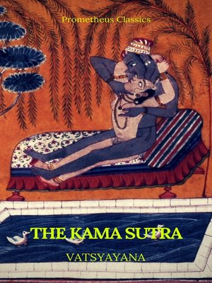 cover image of The Kama Sutra (annotated)(Best Navigation, Active TOC) (Prometheus Classics)