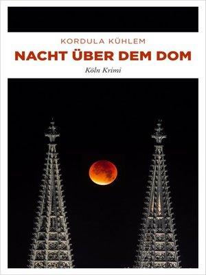 cover image of Nacht über dem Dom