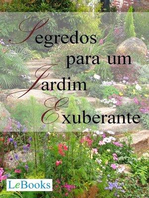 cover image of Segredos para um jardim exuberante