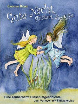 cover image of Gute Nacht, flüstert die Elfe