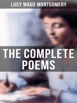 cover image of The Complete Poems of Lucy Maud Montgomery