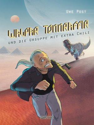 cover image of Walpar Tonnraffir und die Ursuppe mit extra Chili