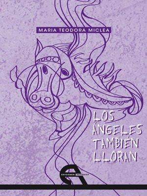 cover image of Los ángeles también lloran