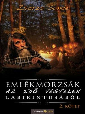 cover image of Emlékmorzsák az idõ végtelen labirintusából
