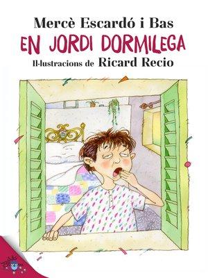cover image of En Jordi Dormilega