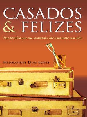cover image of Casados & felizes