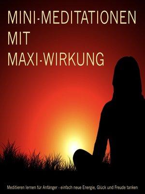cover image of MINI-Meditationen mit MAXI-Wirkung