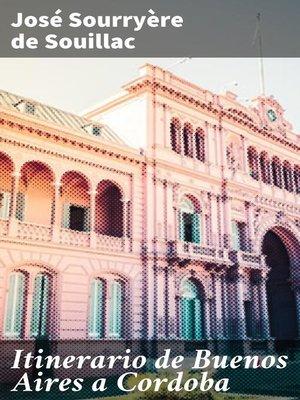 cover image of Itinerario de Buenos Aires a Cordoba