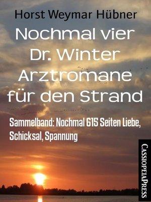 cover image of Nochmal vier Dr. Winter Arztromane für den Strand