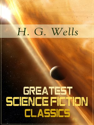 cover image of Greatest Science Fiction Classics of H. G. Wells