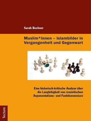 cover image of Muslim*innen--Islambilder in Vergangenheit und Gegenwart