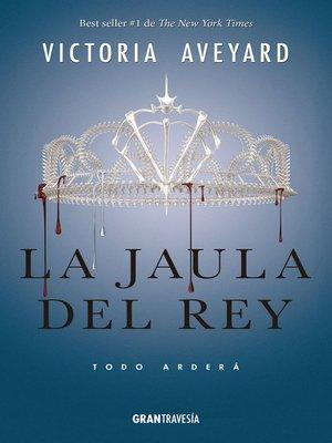cover image of La jaula del rey