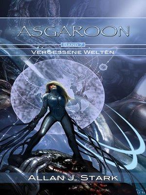 cover image of ASGAROON (7)--Vergessene Welten