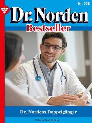cover image of Dr. Norden Bestseller 338 – Arztroman