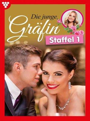cover image of Die junge Gräfin Staffel 1 – Adelsroman