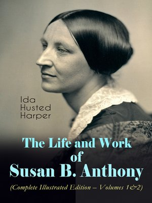 cover image of The Life and Work of Susan B. Anthony, Volumes 1-2