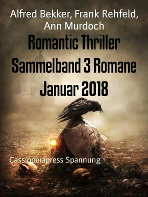 cover image of Romantic Thriller Sammelband 3 Romane Januar 2018