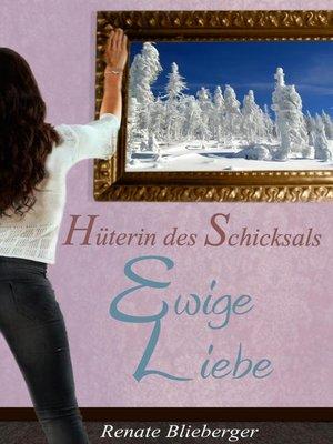 cover image of Hüterin des Schicksals--Ewige Liebe