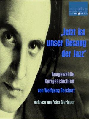 """cover image of """"Jetzt ist unser Gesang der Jazz"""""""