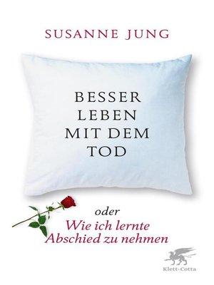 cover image of Besser leben mit dem Tod