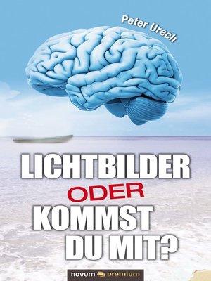 cover image of LICHTBILDER ODER KOMMST DU MIT?