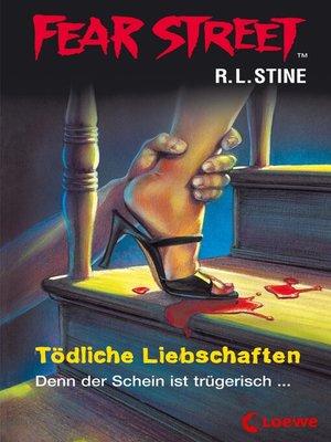 cover image of Fear Street 54--Tödliche Liebschaften