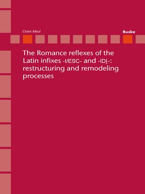 cover image of The Romance Reflexes of the Latin Infixes -I/ESC- and -IDI-