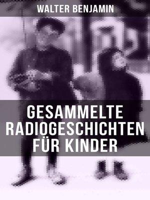 cover image of Gesammelte Radiogeschichten für Kinder