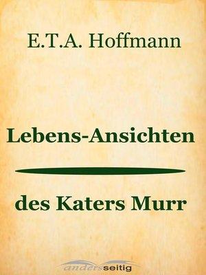 cover image of Lebens-Ansichten des Katers Murr