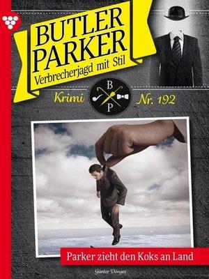cover image of Butler Parker 192 – Kriminalroman