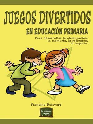 cover image of Juegos divertidos en educación primaria