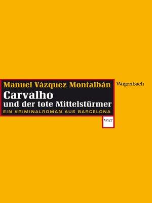 cover image of Carvalho und der tote Mittelstürmer