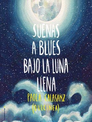 cover image of Suenas a blues bajo la luna llena
