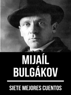 cover image of 7 mejores cuentos de Mijaíl Bulgákov
