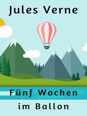 cover image of Fünf Wochen im Ballon