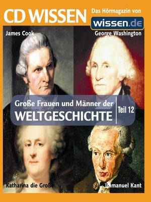 cover image of Teil 12: Immanuel Kant, James Cook, Katharina die Große, George Washington