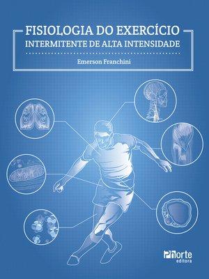 cover image of Fisiologia do exercício intermitente de alta intensidade