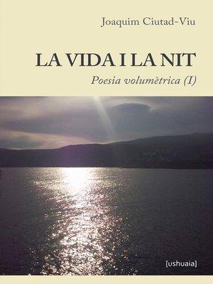 cover image of La vida i la nit